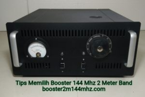 Tips Memilih Boster 2 Meter Band 144 Mhz VHF